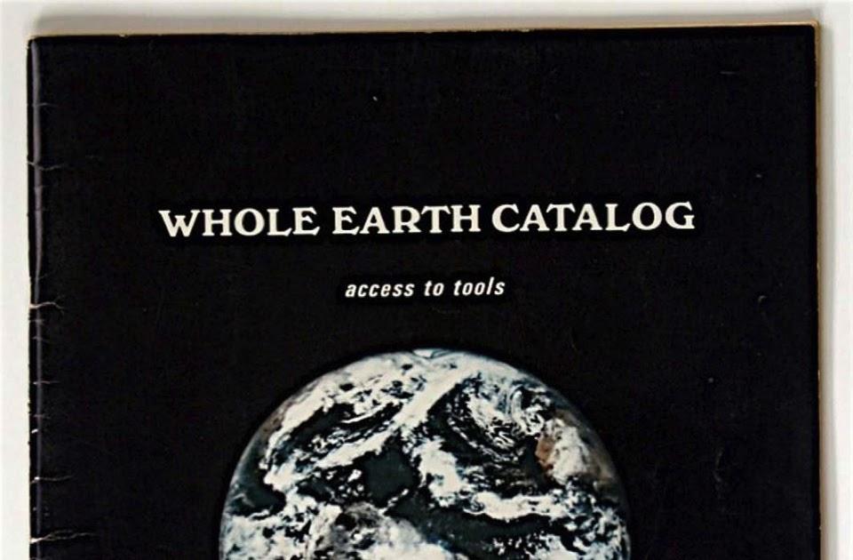 El Whole Earth Catalog fue la biblia contracultural de los años sesenta, e inspiró tanto a Steve Jobs como a movimientos como Wikipedia.